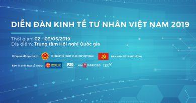 Diễn đàn Kinh tế tư nhân Việt Nam 2019 – Doanh nghiệp bàn giải pháp tận dụng lợi thế từ CPTPP