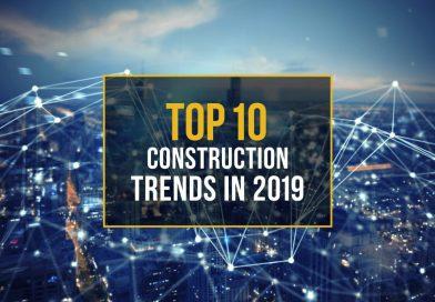 Ten Construction Industry Trends in 2019