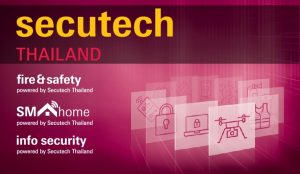 Secutech Thailand 2019 will be hosted in Bangkok, from 28 to 31 October
