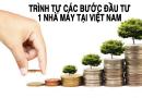 Trình Tự Các Bước Đầu Tư 1 Nhà Máy Tại Việt Nam