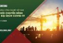 Xây dựng Công nghiệp Việt Nam phục hồi và chuyển mình sau Covid-19