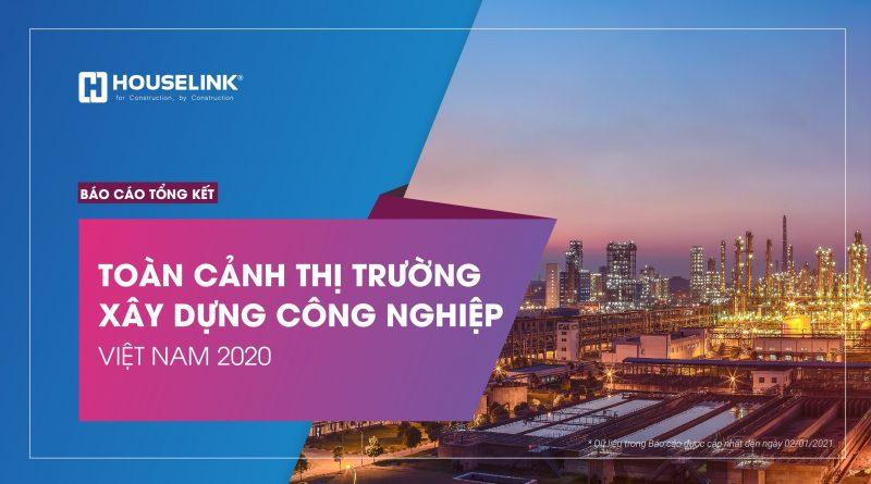 Báo cáo Toàn cảnh Thị trường Xây dựng Công nghiệp Việt Nam 2020