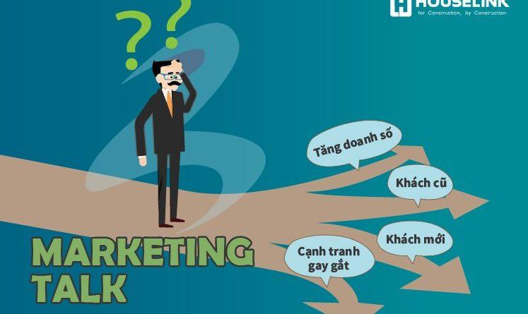 """Marketing Talk #2: Doanh nghiệp Xây dựng làm gì khi cạnh tranh trong thế giới phẳng biến """"mối quen"""" trở nên xa lạ"""