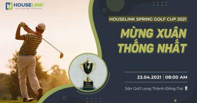 HOUSELINK SPRING GOLF CUP 2021 – MỪNG XUÂN THỐNG NHẤT.