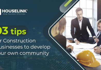 Marketing Talk #7: 03 tips for Construction Businesses to develop your own community