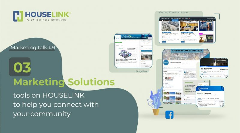 Marketing Talk #9: 03 Marketing Solution tools on HOUSELINK to help you connect with your community