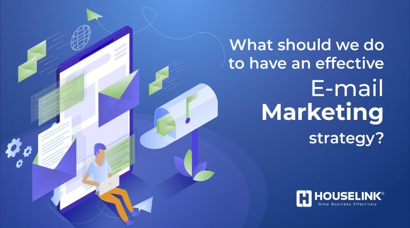 What should we do to have an effective email marketing strategy?