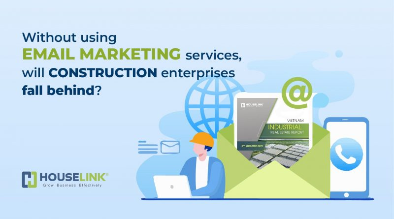 Without using Email Marketing services, will construction enterprises fall behind?