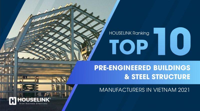 TOP 10 Pre-Engineered Buildings  & Steel Structure Manufacturers in Vietnam 2021