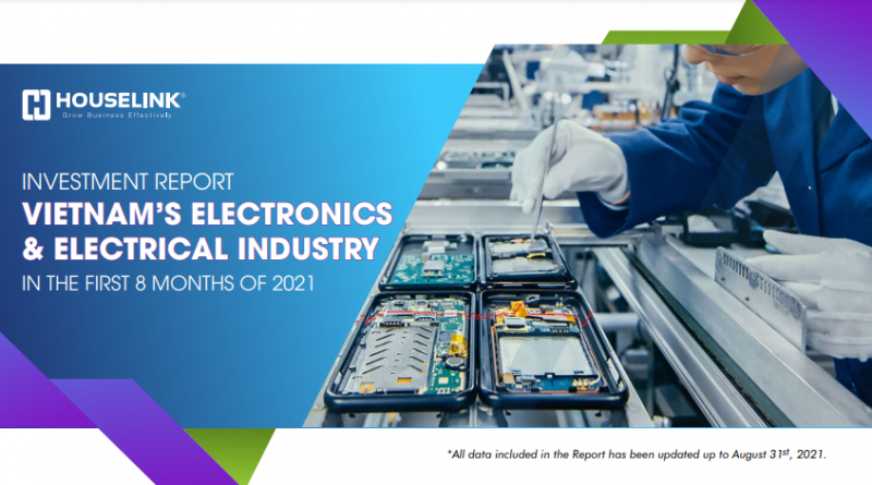 Viet Nam's Electrical and Electronics Industry Investment Report in the first 08 months of 2021
